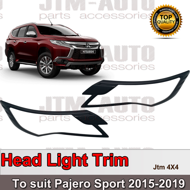 Black Head Light Cover Protector Trim to suit Mitsubishi Pajero Sport 2015-2019